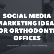 Social Media Marketing Ideas for Orthodontic Offices
