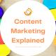 Content Marketing Explained
